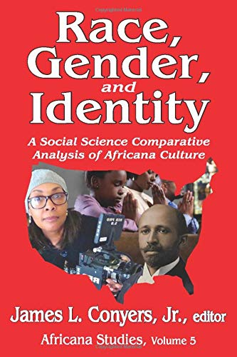 Race, Gender, and Identity: A Social Science Comparative Analysis of Africana Culture (Africana Studies, Band 5)