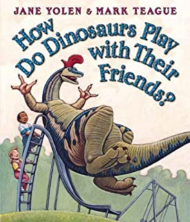 How Do Dinosaurs Play With Their Friends? (How Do Dinosaurs...?) How Do Dinosaurs Play With Their F