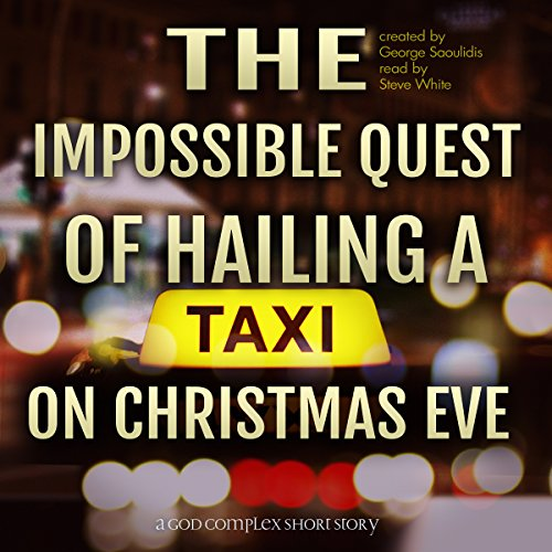 The Impossible Quest of Hailing a Taxi on Christmas Eve cover art