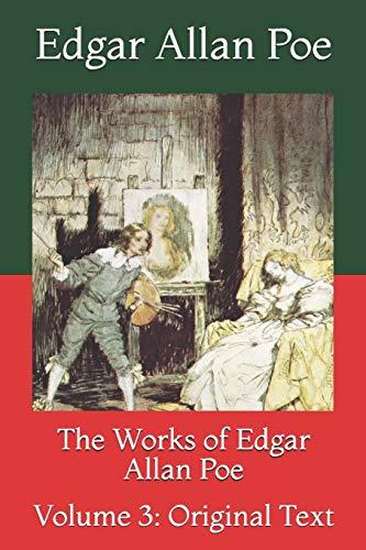 The Works of Edgar Allan Poe: Volume 3: Original Text