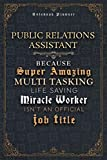 Public Relations Assistant Because Super Amazing Multi Tasking Life Saving Miracle Worker Isn't An Official Job Title Luxury Cover Notenook Planner: ... Event, Financial, Happy, Bill, Home Budget -  Independently published