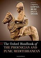 The Oxford Handbook of the Phoenician and Punic Mediterranean (Oxford Handbooks)