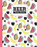 Beer Tasting Journal: Beer Tasting Journal Fruit Cover, Beer tasting journal makes a great beer lovers gift, 120 Pages, Size 8' x 10'