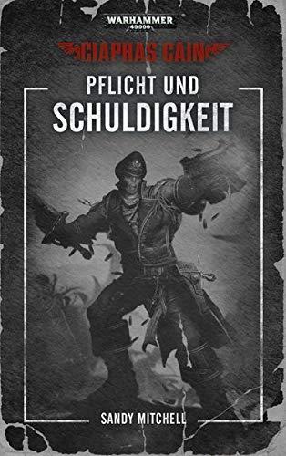 Warhammer 40.000 - Pflicht und Schuldigkeit: Ciaphas Cain