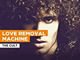 Love Removal Machine al estilo de The Cult