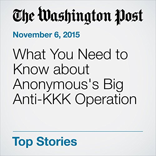 What You Need to Know about Anonymous's Big Anti-KKK Operation cover art
