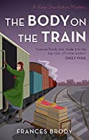 The Body on the Train: Book 11 in the Kate Shackleton mysteries