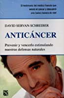 Anticáncer: Prevenir y vencerlo estimulando nuestras defensas naturales / Prevent and overcome it by stimulating our natural defenses