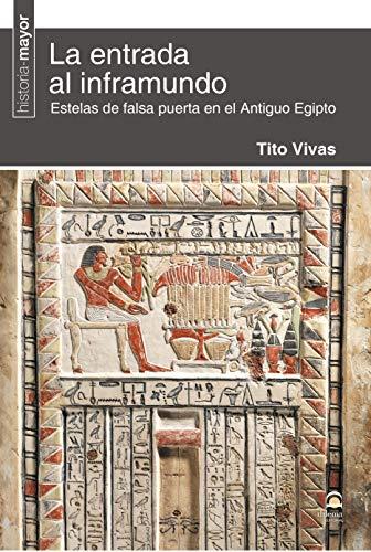 LA ENTRADA AL INFRAMUNDO. ESTELAS DE FALSA PUERTA EN EL ANTIGUO EGIPTO
