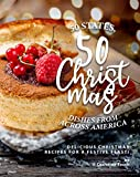 50 States, 50 Christmas Dishes from Across America: Delicious Christmas Recipes for a Festive Feast! (English Edition)