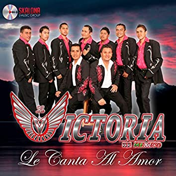 La Victoria de México Le Canta al Amor