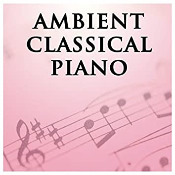 Ambient Classical Piano