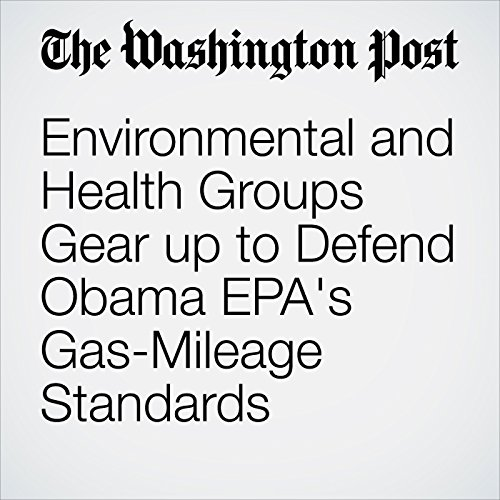 Environmental and Health Groups Gear up to Defend Obama EPA's Gas-Mileage Standards copertina