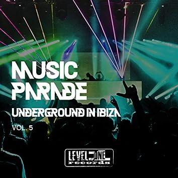 Music Parade, Vol. 5 (Underground In Ibiza)