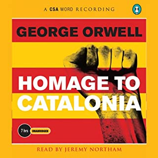 Homage to Catalonia                   By:                                                                                                                                 George Orwell                               Narrated by:                                                                                                                                 Jeremy Northam                      Length: 8 hrs and 53 mins     47 ratings     Overall 4.5