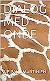 DIALOG MED ONDE (Danish Edition)