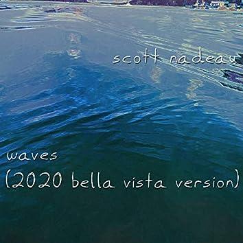 Waves (2020 Bella Vista Version)