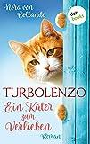 Turbolenzo – Ein Kater zum Verlieben: Roman