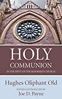 Holy Communion in the Piety of the Reformed Church