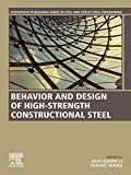 Behavior and Design of High-Strength Constructional Steel (Woodhead Publishing Series in Civil and Structural Engineering) (English Edition)