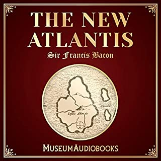 The New Atlantis                   By:                                                                                                                                 Sir Francis Bacon                               Narrated by:                                                                                                                                 Faith Wilson                      Length: 1 hr and 44 mins     Not rated yet     Overall 0.0