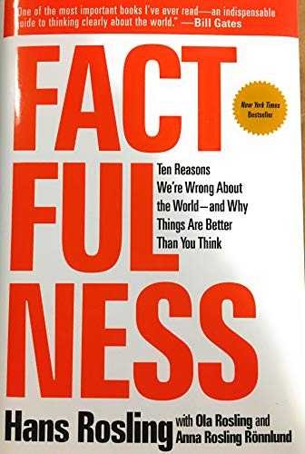 [1250107814] [9781250107817] Factfulness: Ten Reasons We're Wrong About the World-and Why Things Are Better Than You Think-Hardcover