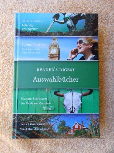 Readers Digest Auswahlbücher 2013: Lebendig und begraben/ Kein Kuss unter dieser Nummer/ Der Teufel von Garmisch/ Wind über den Schären
