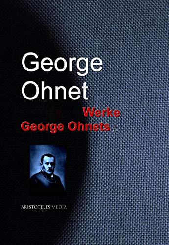 Gesammelte Werke George Ohnets