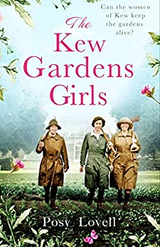 The Kew Gardens Girls: An emotional and sweeping historical novel perfect for fans of Kate Morton by [Posy Lovell]