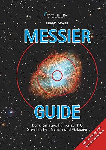 Messier-Guide: Der ultimative Führer zu 110 Sternhaufen, Nebeln und Galaxien