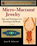 Micro-Macramé Jewelry: Tips and Techniques for Knotting wit