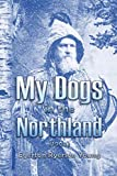 My Dogs in the Northland (1902)