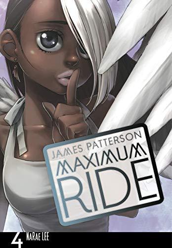 Maximum Ride: The Manga Vol. 4 (Maximum Ride: The Manga...