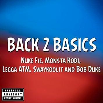 Back 2 Basics (feat. Monsta Kodi, Legga ATM, Swaycoolit & Bob Duke)