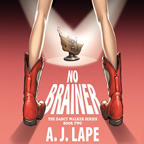 No Brainer     Darcy Walker, Book 2              By:                                                                                                                                 A. J. Lape                               Narrated by:                                                                                                                                 Patricia Fructuoso                      Length: 13 hrs and 52 mins     20 ratings     Overall 3.9
