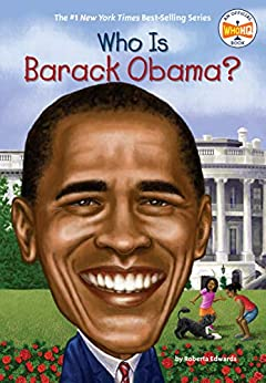 Who Is Barack Obama? (Who Was?) by [Roberta Edwards, Who HQ, John O'Brien]