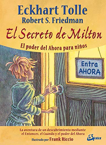 El Secreto De Milton: El poder del Ahora para niños