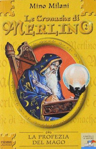 Le Cronache di Merlino. La Profezia del mago (Vol. 2)