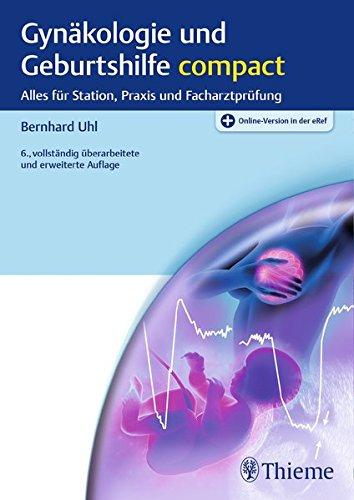 Gynäkologie und Geburtshilfe compact: Alles für Station, Praxis und Facharztprüfung