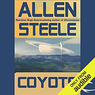 Coyote     A Novel of Interstellar Exploration              By:                                                                                                                                 Allen Steele                               Narrated by:                                                                                                                                 Peter Ganim,                                                                                        Allen Steele                      Length: 17 hrs and 36 mins     787 ratings     Overall 3.9