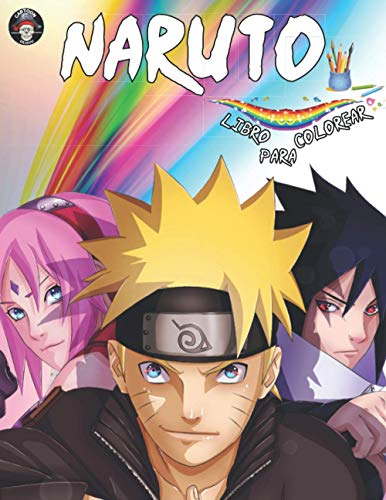 Libro para Colorear Naruto: Naruto Libro de Colorear para Niños, Adolescentes y Adultos + 100 Únicos Dibujos De Naruto Anime y Manga. (Alta-Calidad)