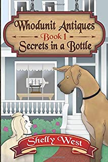 Secrets in a Bottle: (A Whodunit Antiques Cozy Mystery Book 1)