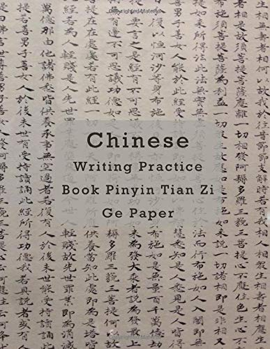 Chinese Writing Practice Book Pinyin Tian Zi Ge Paper: Chinese Character Notebook for practice writing Chinese characters Chinese Exercise Book - Kids and Adults 8.5*11 120 pages