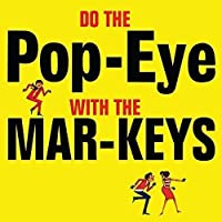 Do The Pop-Eye With The Mar-Keys by The Mar-Keys