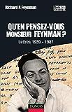 Qu'en pensez-vous Monsieur Feynman ? Lettres 1939-1987