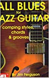 ALL BLUES for JAZZ GUITAR: Comping Styles (Chords & Grooves) (English Edition)