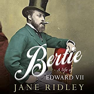 Bertie: A Life of Edward VII cover art