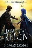 Immortal Reign: A Falling Kingdoms Novel: 6
