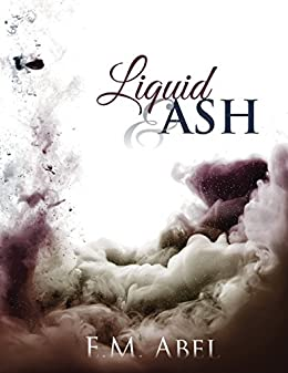 Liquid & Ash by [E.M. Abel, Jovana Shirley]