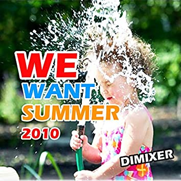 We Want Summer 2010